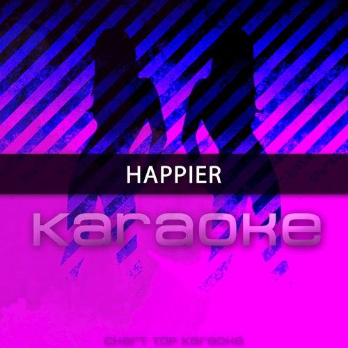 Happier (Originally Performed by Marshmello & Bastille) (Karaoke Version) de Chart Topping Karaoke (1)