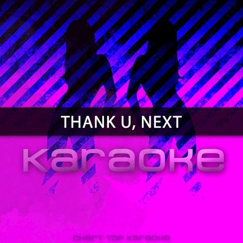 Thank U, Next (Originally Performed by Ariana Grande) (Karaoke Version) de Chart Topping Karaoke (1)
