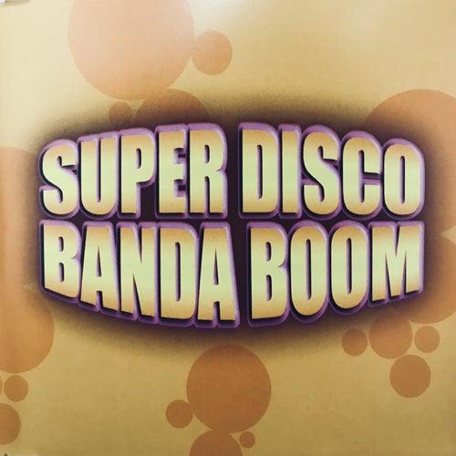 Super Disco Banda Boom 2 von Banda Boom