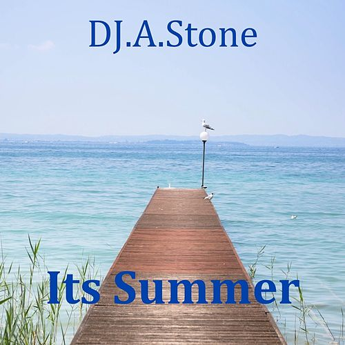 Its Summer by DJ A Stone