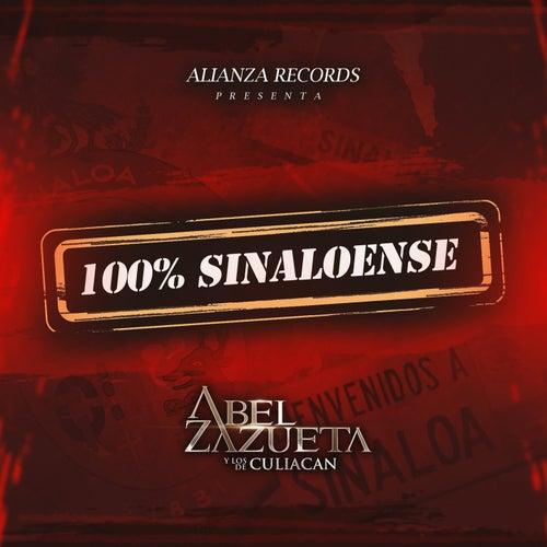 100% Sinaloense by Abel Zazueta Y Los De Culiacan