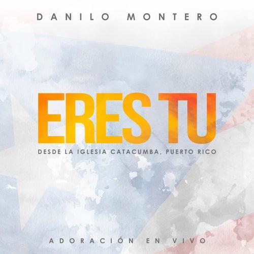Eres Tu de Danilo Montero