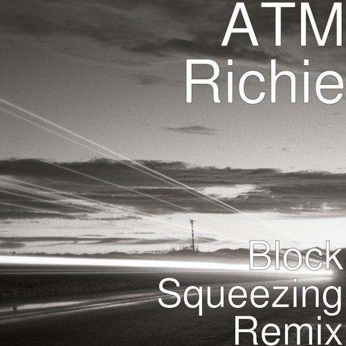 Block Squeezing (Remix) de ATM Richie