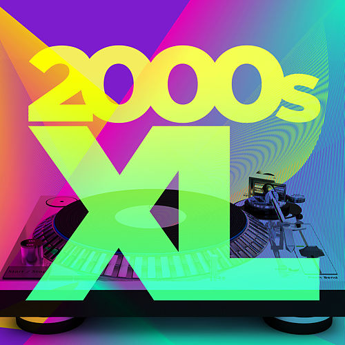 2000s XL by Various Artists