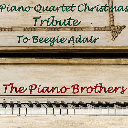 Piano Quartet Christmas Tribute to Beegie Adair by Piano Brothers
