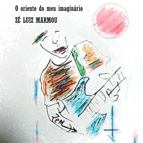 O Oriente do Meu Imaginário de Zé Luiz Marmou