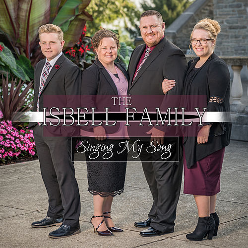 Singing My Song by The Isbell Family
