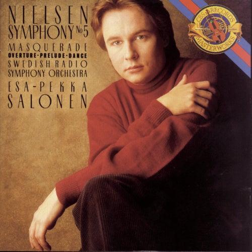Nielsen: Symphony No. 5 & Masquerade Excerpts by Esa-Pekka Salonen