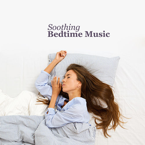 Soothing Bedtime Music by Sleep Sound Library