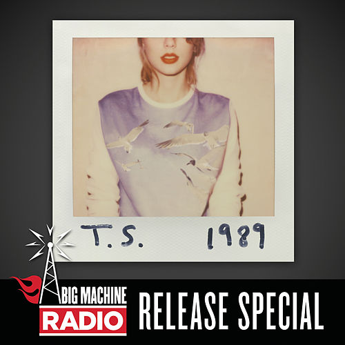 1989 (Big Machine Radio Release Special) di Taylor Swift