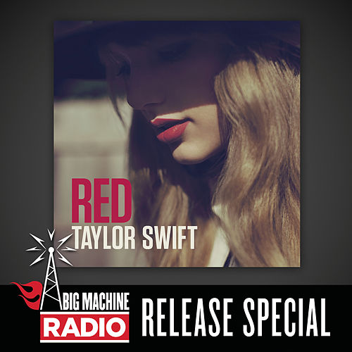 Red (Big Machine Radio Release Special) by Taylor Swift
