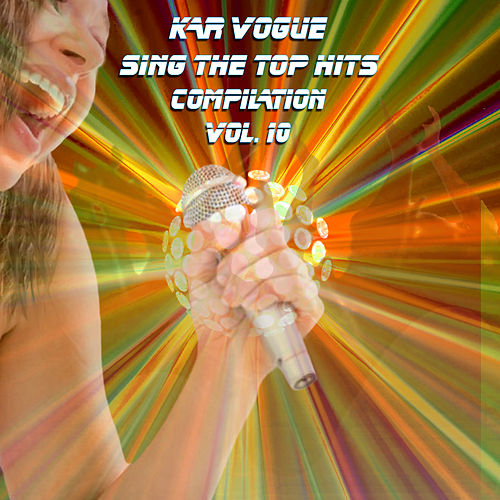 Sing The Top Hits, Vol. 10 (Special Instrumental Versions) by Kar Vogue