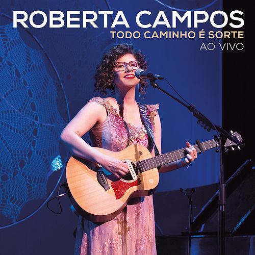 Todo Caminho É Sorte - Ao Vivo by Roberta Campos