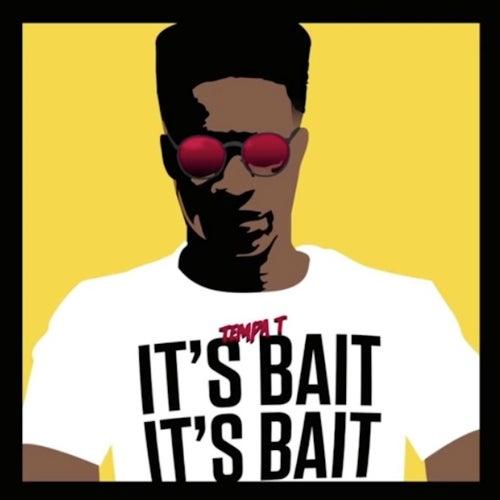 It's Bait It's Bait de Tempa T