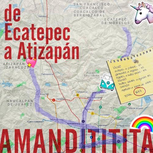 De Ecatepec a Atizapán de Amandititita