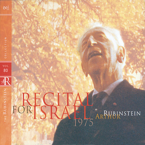 Rubinstein Collection, Vol. 80: Recital for Israel: Beethoven, Schumann, Debussy, Chopin, Mendelssohn de Arthur Rubinstein