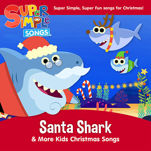 Santa Shark & More Kids Christmas Songs by Super Simple Songs