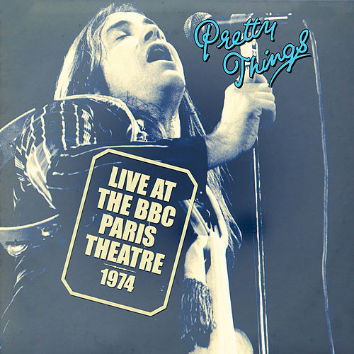 Live at the BBC Paris Theatre 1974 by The Pretty Things