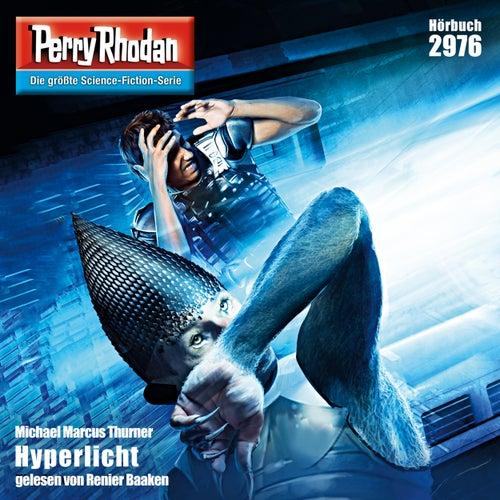 Hyperlicht - Perry Rhodan - Erstauflage 2976 (Ungekürzt) von Michael Marcus Thurner