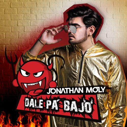 Dale Pa' Bajo von Jonathan Moly