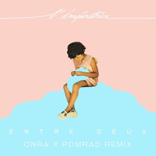 Entre-deux (Onra x Pomrad Remix) de L'Impératrice