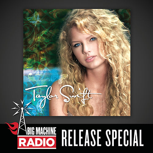 Taylor Swift (Big Machine Radio Release Special) di Taylor Swift