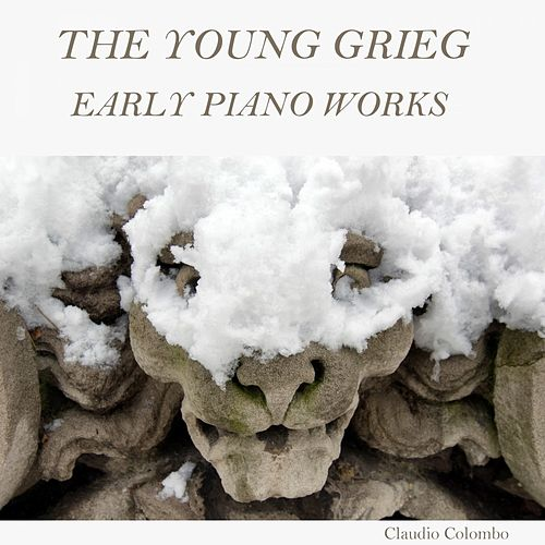 The Young Grieg: Early Piano Works by Claudio Colombo