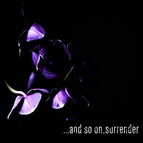 ...And So On, Surrender by Matt Lange