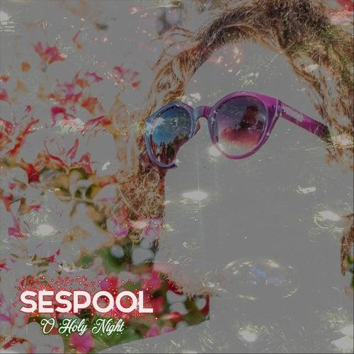 O Holy Night by Sespool