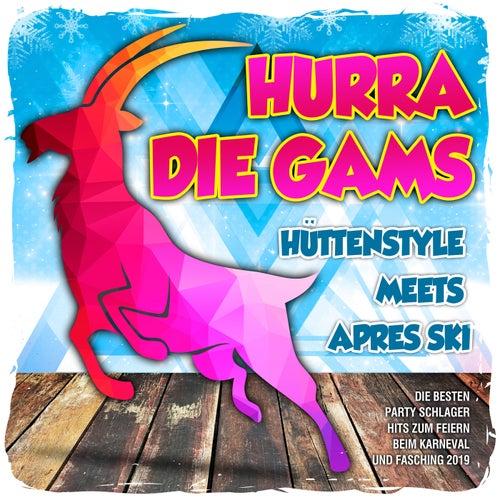 Hurra die Gams – Hüttenstyle meets Apres Ski (Die besten Party Schlager Hits zum Feiern beim Karneval und Fasching 2019) von Various Artists