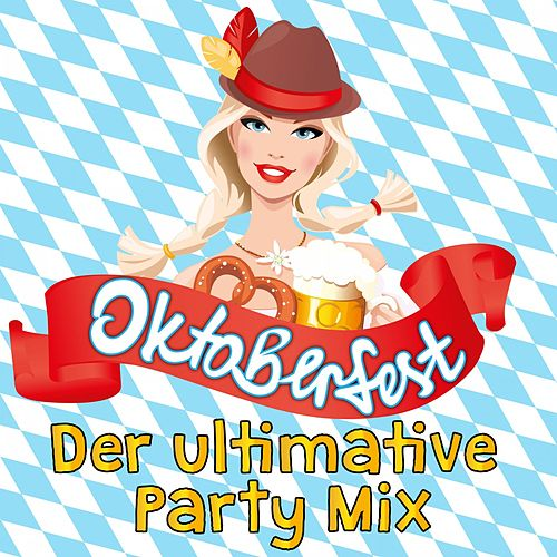 Oktoberfest: Der ultimative Party Mix von Various Artists