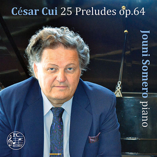 Cui: 25 Preludes, Op. 64 by Jouni Somero