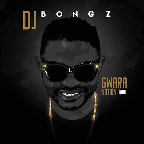 Gwara Nation de DJ Bongz