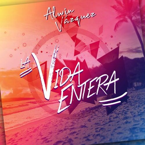 La Vida Entera de Alwin Vazquez
