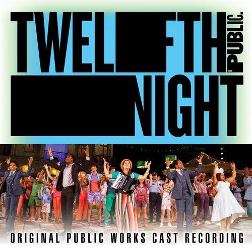 Twelfth Night (Original Public Works Cast Recording) by 'Twelfth Night' Original Public Works Cast