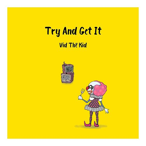 Try And Get It de Vid Thё Kid