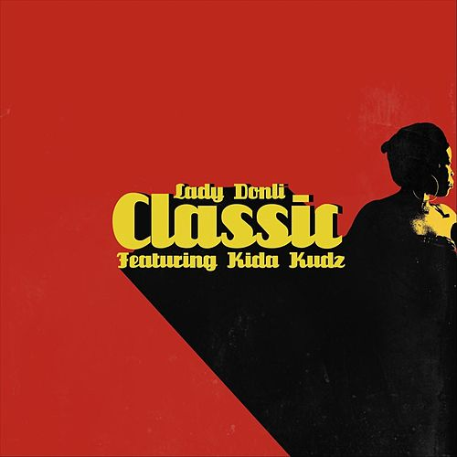 Classic (feat. Kida Kudz) by Lady Donli