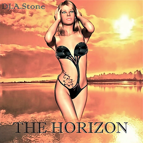 The Horizon by DJ A Stone