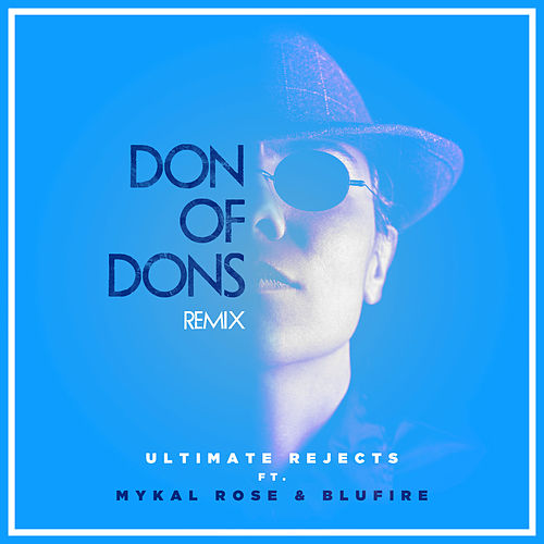 Don of Dons (Remix) by Ultimate Rejects