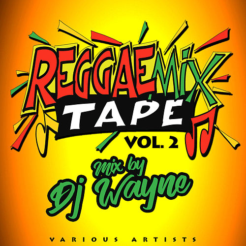Reggae Mix Tape, Vol. 2 by Various Artists