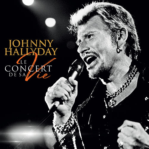Le concert de sa vie de Johnny Hallyday