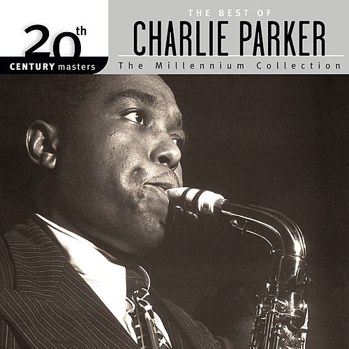 20th Century Masters: The Millennium Collection - The Best Of Charlie Parker de Various Artists