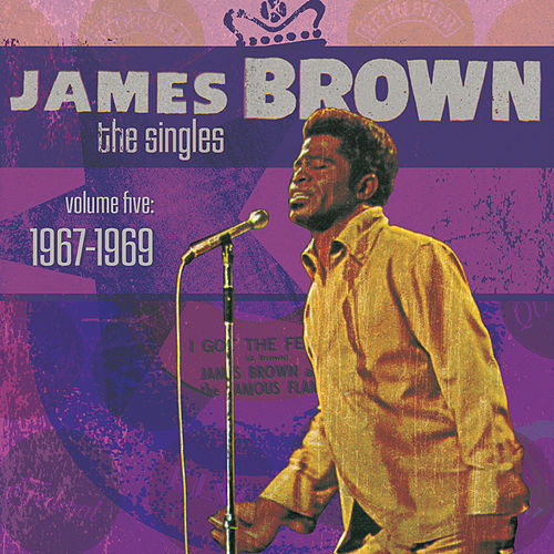 The Singles Vol. 5: 1967-1969 by James Brown