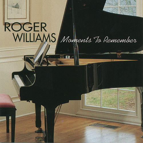 Moments To Remember by Roger Williams