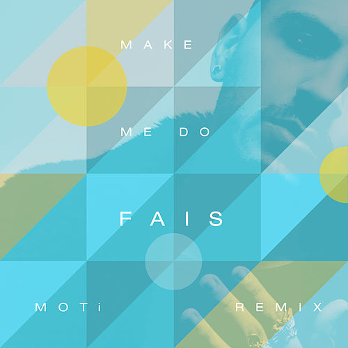 Make Me Do (MOTi Remix) by Fais
