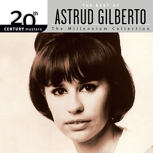 20th Century Masters: The Millennium Collection - The Best of Astrud Gilberto von Astrud Gilberto