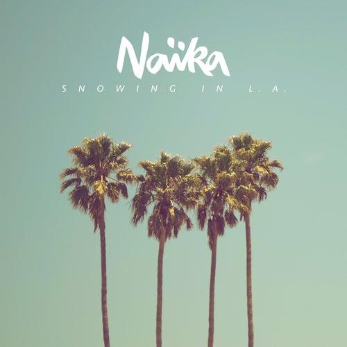 Snowing In L.A. by Naïka