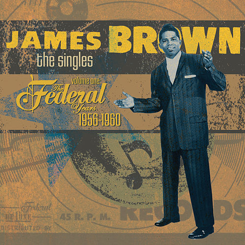 The Singles Vol. 1: 1956-1960 The Federal Years von James Brown