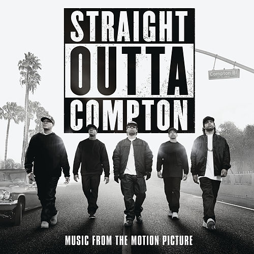 Straight Outta Compton (Music From The Motion Picture) by Various Artists