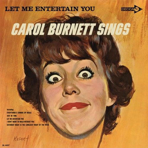 Let Me Entertain You: Carol Burnett Sings by Carol Burnett